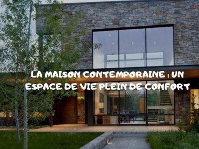 Quel modèle de maison contemporaine choisir pour votre projet?
