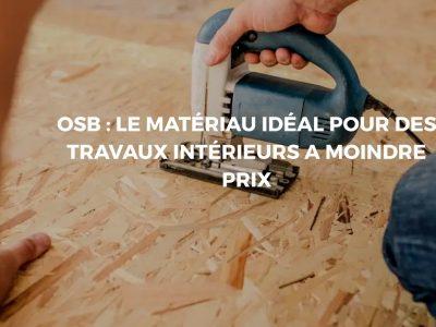 OSB: Un matériau idéal pour ses projets de construction ou d'ameublement